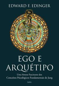 EGO E ARQUÉTIPO - EDINGER, EDWARD F.