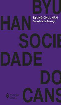 SOCIEDADE DO CANSAÇO - HAN, BYUNG-CHUL