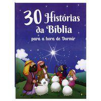 30 HISTÓRIAS DA BÍBLIA PARA A HORA DE DORMIR - TODOLIVRO LTDA.