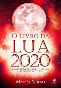 O LIVRO DA LUA 2020 - MATTOS, MÁRCIA