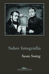 SOBRE FOTOGRAFIA - SONTAG, SUSAN