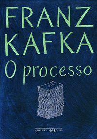 O PROCESSO - KAFKA, FRANZ