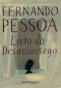 LIVRO DO DESASSOSSEGO - PESSOA, FERNANDO