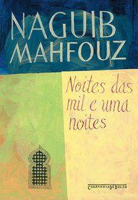 NOITES DAS MIL E UMA NOITES - MAHFOUZ, NAGUIB