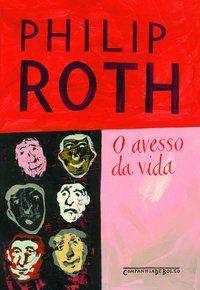 O AVESSO DA VIDA - ROTH, PHILIP