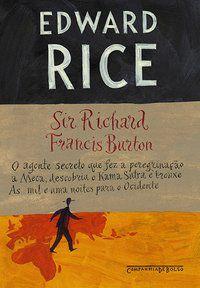 SIR RICHARD FRANCIS BURTON - RICE, EDWARD