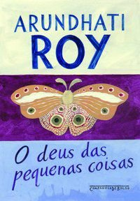 O DEUS DAS PEQUENAS COISAS - ROY, ARUNDHATI