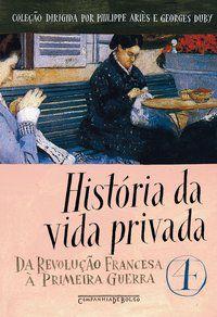 HISTÓRIA DA VIDA PRIVADA, VOL. 4 - VÁRIOS AUTORES