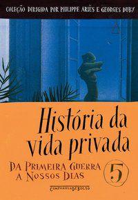 HISTÓRIA DA VIDA PRIVADA, VOL. 5 - VÁRIOS AUTORES