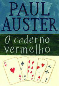 O CADERNO VERMELHO - AUSTER, PAUL