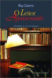 O LEITOR APAIXONADO - CASTRO, RUY