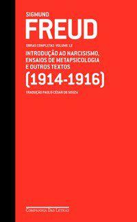 FREUD (1914-1916) INTRODUÇÃO AO NARCISISMO, ENSAIOS DE METAPSICOLOGIA E OUTROS TEXTOS - FREUD, SIGMUND