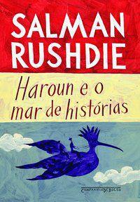 HAROUN E O MAR DE HISTÓRIAS - RUSHDIE, SALMAN