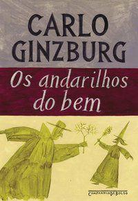 OS ANDARILHOS DO BEM - GINZBURG, CARLO