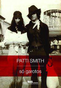 SÓ GAROTOS - SMITH, PATTI