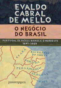 O NEGÓCIO DO BRASIL - MELLO, EVALDO CABRAL DE
