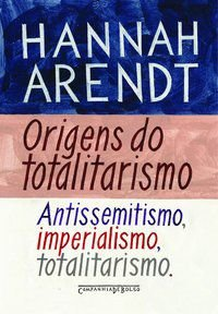 ORIGENS DO TOTALITARISMO - ARENDT, HANNAH