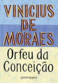 ORFEU DA CONCEIÇÃO - MORAES, VINICIUS DE