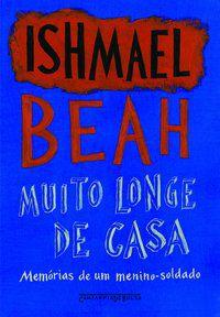 MUITO LONGE DE CASA - BEAH, ISHMAEL