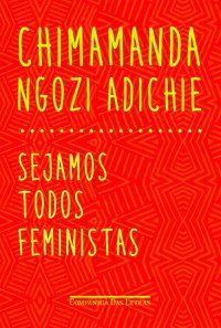 SEJAMOS TODOS FEMINISTAS - ADICHIE, CHIMAMANDA NGOZI