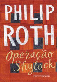 OPERAÇÃO SHYLOCK - UMA CONFISSÃO - ROTH, PHILIP