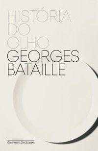 HISTÓRIA DO OLHO - BATAILLE, GEORGES