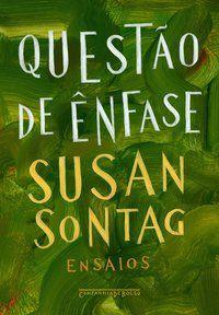 QUESTÃO DE ÊNFASE - SONTAG, SUSAN