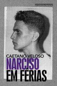 NARCISO EM FÉRIAS - VELOSO, CAETANO