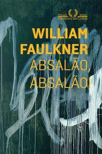 ABSALÃO, ABSALÃO! - FAULKNER, WILLIAM