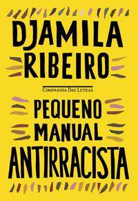 PEQUENO MANUAL ANTIRRACISTA - RIBEIRO, DJAMILA