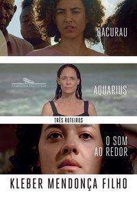 TRÊS ROTEIROS - MENDONÇA FILHO, KLEBER