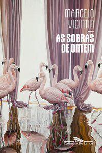 AS SOBRAS DE ONTEM - VICINTIN, MARCELO