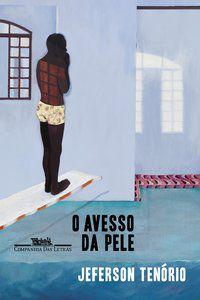 O AVESSO DA PELE - TENÓRIO, JEFERSON