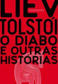 O DIABO E OUTRAS HISTÓRIAS - TOLSTÓI, LIEV