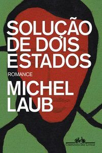 SOLUÇÃO DE DOIS ESTADOS - LAUB, MICHEL