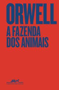 A FAZENDA DOS ANIMAIS - EDIÇÃO ESPECIAL - ORWELL, GEORGE