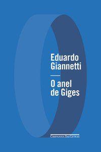 O ANEL DE GIGES - GIANNETTI, EDUARDO