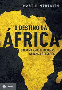 O DESTINO DA ÁFRICA - MEREDITH, MARTIN