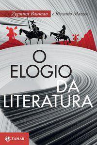 O ELOGIO DA LITERATURA - BAUMAN, ZYGMUNT