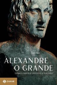 ALEXANDRE, O GRANDE - MARTIN, THOMAS R.