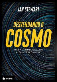 DESVENDANDO O COSMO - STEWART, IAN