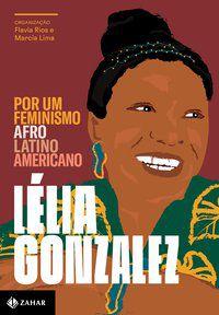 POR UM FEMINISMO AFRO-LATINO-AMERICANO - GONZALEZ, LÉLIA