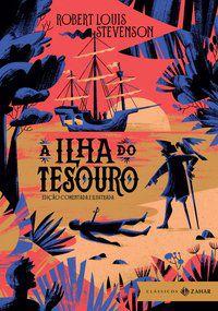 A ILHA DO TESOURO: EDIÇÃO COMENTADA E ILUSTRADA - STEVENSON, ROBERT LOUIS
