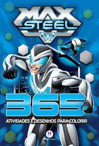 Max Steel - 365 atividades e desenhos para colorir -