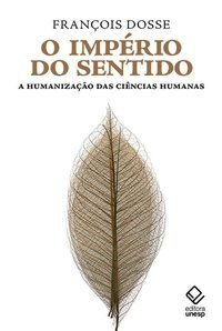 O IMPÉRIO DO SENTIDO - DOSSE, FRANCOIS