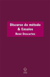 DISCURSO DO MÉTODO & ENSAIOS - DESCARTES, RENÉ