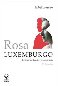 ROSA LUXEMBURGO - 3ª EDIÇÃO - LOUREIRO, ISABEL
