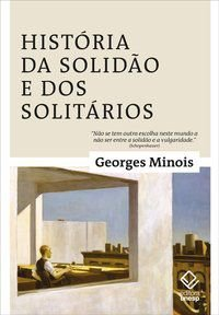 HISTORIA DA SOLIDAO E DOS SOLI - MINOIS, GEORGES
