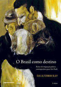 BRASIL COMO DESTINO, O - 2. ED - BLAY, EVA ALTERMAN