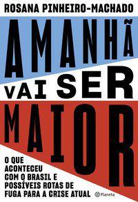 AMANHÃ VAI SER MAIOR - PINHEIRO-MACHADO, ROSANA